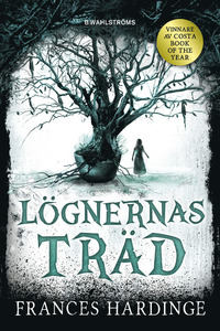 Lögnernas träd (The Lie Tree) Bokomslag